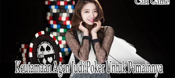 Keutamaan Agen Judi Poker
