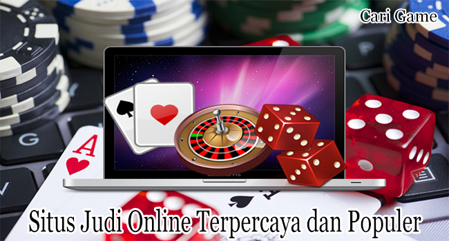 Situs Judi Online Terpercaya dan Populer Dimainkan
