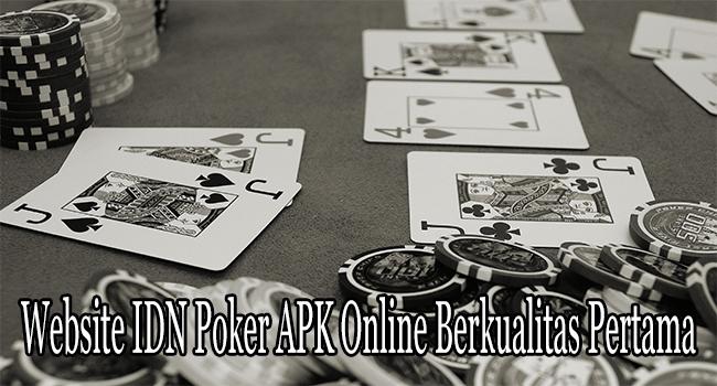 Website IDN Poker APK Online Berkualitas Pertama dari Indonesia